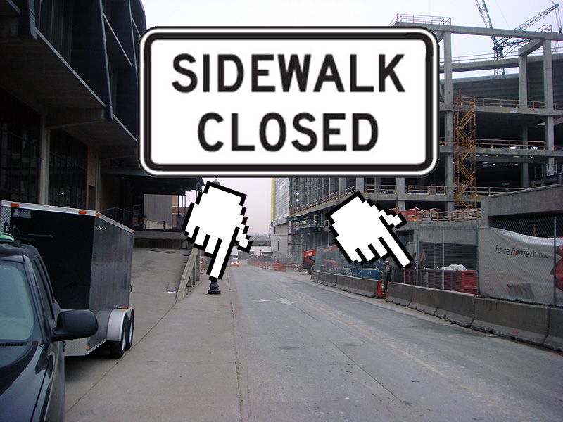 Closed sidewalks at the arena site
